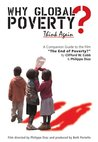 "Why Global Poverty?: A Companion Guide to the Film ""The End of Poverty?"""