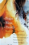 To Praise, to Bless, to Preach: Words of Grace and Truth