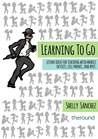 Learning to Go: Lesson Ideas for Teaching with Mobile Devices, Cell Phone, and BYOT