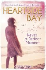 Never a Perfect Moment (Heartside Bay, #5)