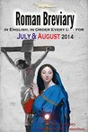 The Roman Breviary: in English, in Order, Every Day for July & August 2014