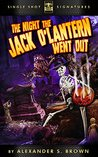 The Night the Jack O'Lantern Went Out (The Night the Jack O'Lantern Went Out, #1)