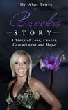 Brookes Story: Love, Cancer, Commitment and Hope