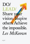 Do Lead: Share your vision. Inspire others. Achieve the impossible. (Do Books)