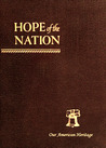 Hope of the Nation:  Dedicated to the Restoration and Expansion of Our American Heritage