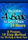How To Write A Book In Less Than 24 Hours (How To Write A Kindle Book, How To Write A Novel, Book Writing, Writing A Novel, Write For Kindle)