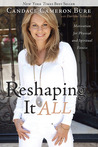 Reshaping It All by Candace Cameron Bure