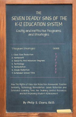 The Seven Deadly Sins of the K-12 Education System: Costly and Ineffective Programs and Strategies