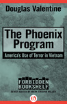 The Phoenix Program by Douglas Valentine