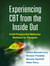 Experiencing CBT from the Inside Out: A Self-Practice/Self-Reflection Workbook for Therapists