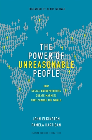 The Power of Unreasonable People by John Elkington
