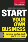 Start Your Own Business: The Only Startup Book You'll Ever Need
