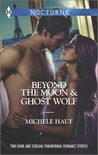 Beyond the Moon / Ghost Wolf (In the Company of Vampires, #3; The Saint-Pierres, #6)