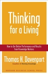 Thinking for a Living: How to Get Better Performance and Results from Knowledge Workers