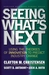 Seeing What's Next by Clayton M. Christensen