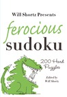 Will Shortz Presents Ferocious Sudoku: 200 Hard Puzzles