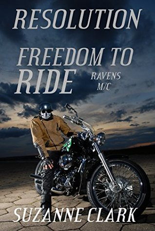 Freedom to Ride - Resolution (Raven's MC)