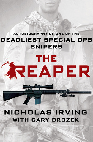 Autobiography of One of the Deadliest Special Ops Snipers  -  Nicholas Irving