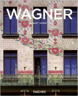 Otto Wagner, 1841-1918: Forerunner of Modern Architecture