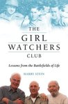 The Girl Watchers Club: Lessons from the Battlefields of Life