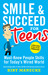 Smile & Succeed for Teens: Must-Know People Skills for Today's Wired World
