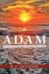 Adam: You Are Descended from Adam! What about Adam?