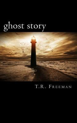 Ghost Story by Tabitha Freeman