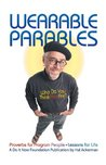 Wearable Parables: Proverbs for Program People, Lessons for Life