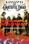 No Simple Highway by Peter  Richardson