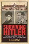 Surviving Hitler: The Unlikely True Story of an SS Soldier and a Jewish Woman