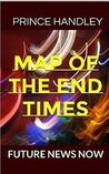 Map of the End Times: Future News Now (Prophecy, #1)