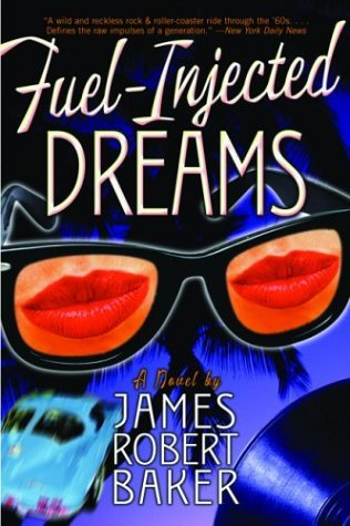 Fuel-Injected Dreams by James Robert Baker