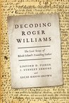 Decoding Roger Williams by Linford D Fisher
