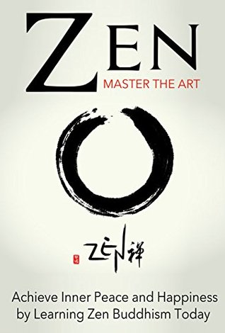 Zen Master The Art Achieve Inner Peace And Happiness By