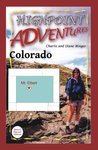 Highpoint Adventures - Colorado / Mt. Elbert (Highpoint Adventures - the complete guide to the 50 state highpoints)