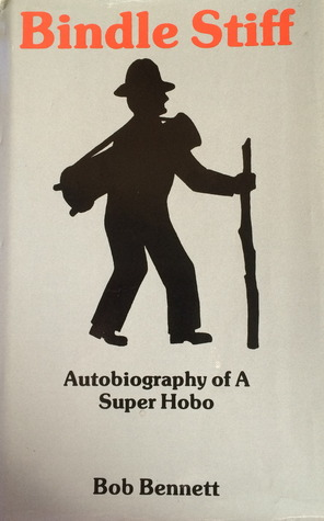 Bindle Stiff: Autobiography of a Super Hobo
