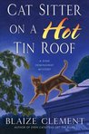 Cat Sitter on a Hot Tin Roof (A Dixie Hemingway Mystery, #4)