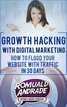 Growth Hacking with Digital Marketing:: How To Flood Your Website With Traffic in 30 days
