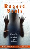 Ragged Souls: 3 Tales of the Holy, the Strange, and the Bizarre