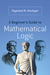 A Beginner's Guide to Mathematical Logic by Raymond M. Smullyan