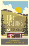 Tiny Stations: An Uncommon Odyssey Around Britain's Railway Request Stops