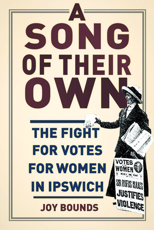 A Song of Their Own: The Fight for Votes for Women in Ipswich