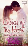 Choices of the Heart (The Bradley Sisters #1)