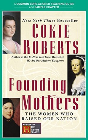 A Teacher's Guide to Founding Mothers: Common-Core Aligned Teacher Materials and a Sample Chapter