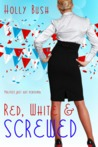 Red, White & Screwed
