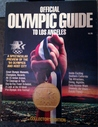 Official Olympic Guide to Los Angeles: A Spectacular Preview of the 84 Olympics and Host City