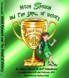 Mitch Spinach and the Smell of Victory (The Secret Life of Mitch Spinach, 2)