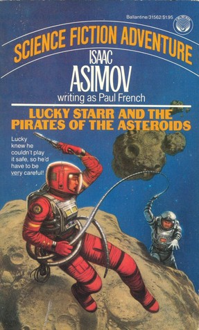 Lucky Starr and the Pirates of the Asteroids by Paul  French