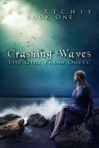Crashing Waves (The Girl from Ortec Book 1)