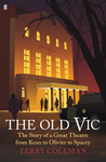 The Old Vic: The Story of a Great Theatre from Kean to Olivier to Spacey